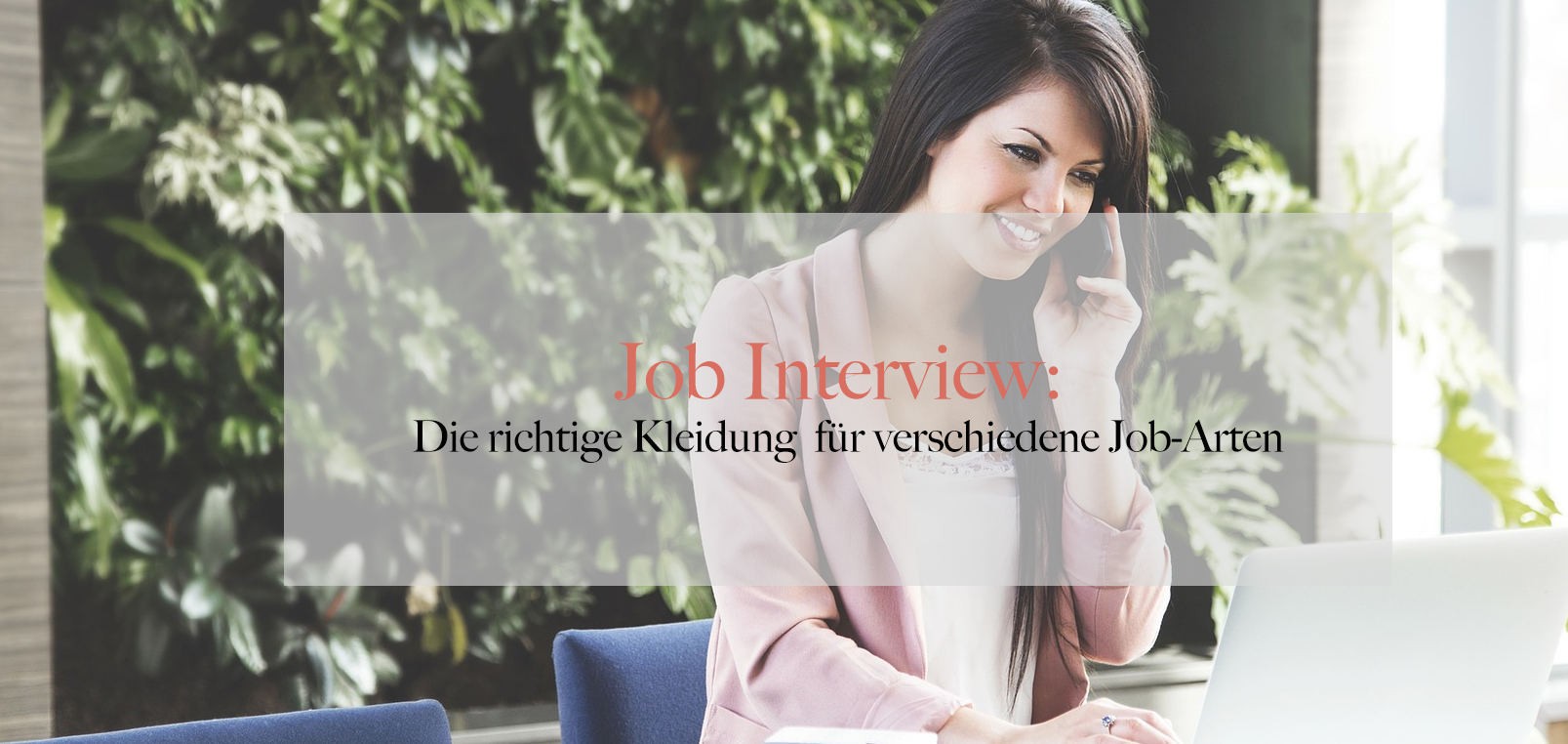 job interview. die richtige